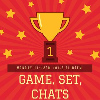 Game, Set, Chats- Show 1- 10/10/16