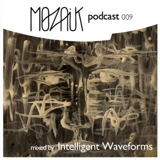 Mozaik Podcast 009 by Intelligent Waveforms