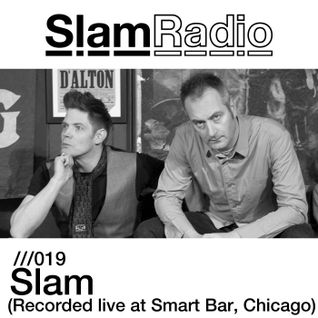 Slam Radio - 019 Slam (Recorded at Smart Bar, Chicago - Jan 2013)