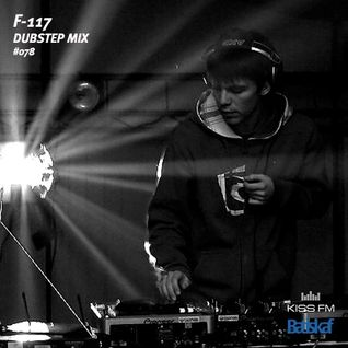 F-117 - Dubstep Mix [Batiskaf078] - KissFM UA