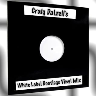 Craig Dalzell's White Label Bootlegs Vinyl mix