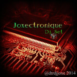 Joxectronique by @dtrdjjoxe (dj set)