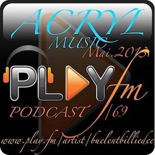 Bülent - Play fm podcast -acryl music new promos Mai.2013 /DeepHouse