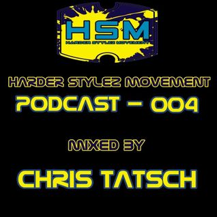 Harder Style Movement Podcast 004 Mixed by Chris Tatsch