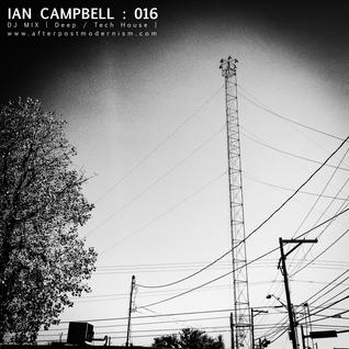 Ian Campbell: DJ Mix 016 - Deep/Tech House