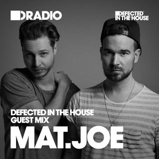 Defected In The House Radio 21.03.16 Guest Mix Mat.Joe