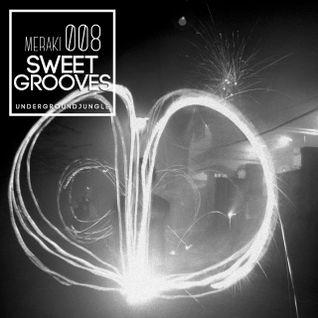 Meraki 008: Sweet Grooves