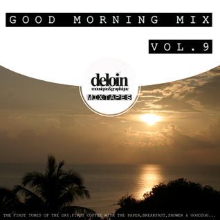 Dj. Deloin // Good Morning Mix vol.9