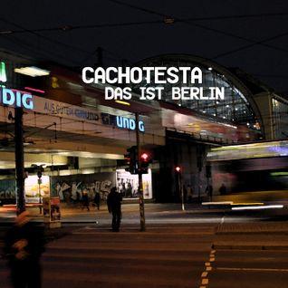 cachotesta - Das ist Berlin