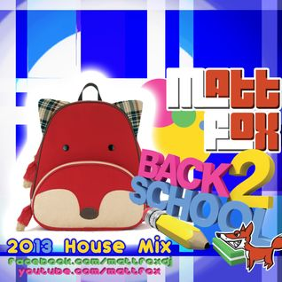 Matt Fox 2013 Back to School House Mix
