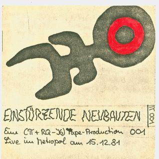 Einstürzende Neubauten - Live @ Metropol Berlin 15. Dezember 1981 (Tape Rip Experimental Industrial)