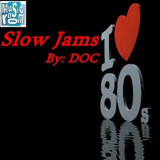80s Slow Jams - By: DOC (05.24.13)