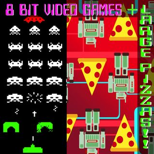 8 BIT VIDEO GAMES + LARGE PIZZAS!!