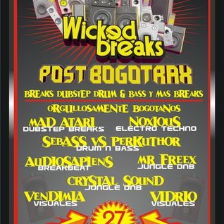 WICKED BREAKS PODCAST REVAMPED - BOGOTRAX 2010/MR FREEX