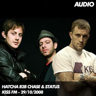 Hatcha b2b Chase & Status - Kiss FM 29/10/08