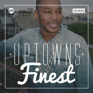 Uptowns Finest Podcast // 06.02.2014