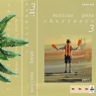 Musicas para Churrasco Vol. 3 /// Part 1 /// Mixed By Armando Vermani ( Vaporwave Brazil Tapes (R) )