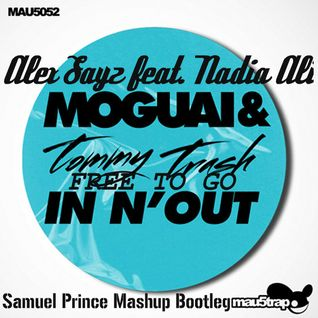 Moguai & Tommy Trash vs Alex Sayz feat. Nadia Ali - Free To Go Out (Samuel Prince Mashup Bootleg)