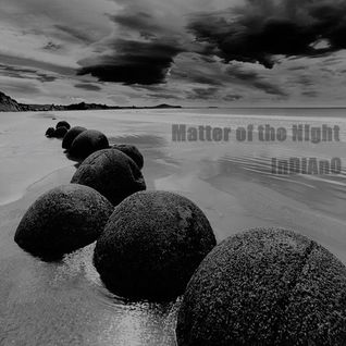 MATTER OF THE NIGHT - InDiAnO