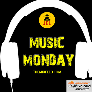 TheMixFeed Presents #MusicMonday, Birthday Edition (Mixed by DJ JEL)