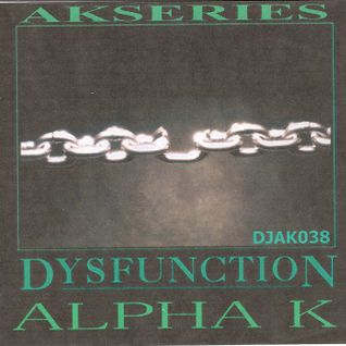DJAK038/AKSERIES/DYSFUNCTION