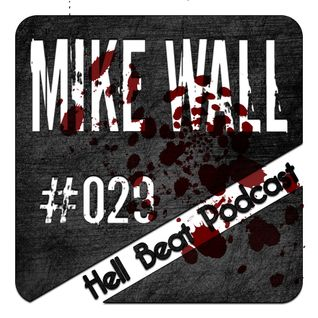 MIKE WALL - HELL BEAT PODCAST #29