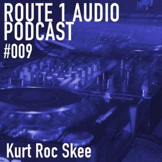 Route 1 Audio Podcast #009 [Kurt Roc Skee]