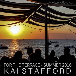 For The Terrace Summer 2016 - DJ Kai Stafford