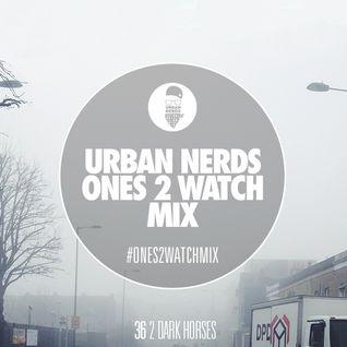 2 Dark Horses - Urban Nerds #Ones2Watch Mix