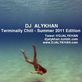 DJ ALYKHAN - Terminally Chill (Summer 2011 Edition)
