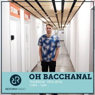 Oh Bacchanal 19th May 2016