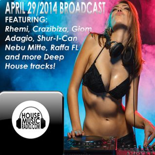 House Music Radio 2014 Broadcast April 29th