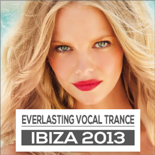Everlasting Ibiza Trance 2013 Reloaded