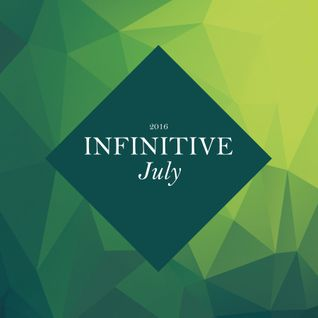 Infinitive 2016: July's Summer Uplifting