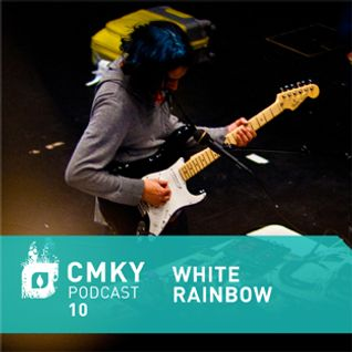 CMKY Podcast 10: White Rainbow