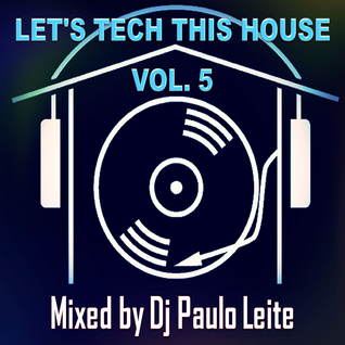 Let's Tech This House Vol. 5