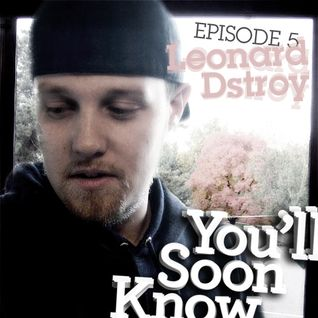 Podcast Episode 5 - Leonard Dstroy