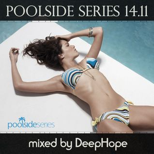 Poolside Series, Guest Mix by Deephope