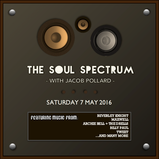 07th May 2016 - The Soul Spectrum - JacobSoulRadio