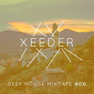 Xeeder - Deep House Mixtape #06 (July 2015)