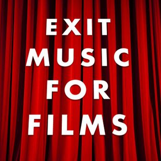 Exit Music For Films: Episode # 25 (March 18, 2013)