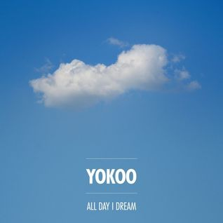 YokoO – All Day I Dream Podcast 004