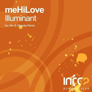 meHiLove - Illuminant (Original Mix) [CUT from Group Therapy 026 by Above & Beyond]