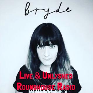 Unlyshed: Bryde (Live & Unlyshed)