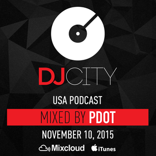 PDot - DJcity Podcast - Nov. 10, 2015