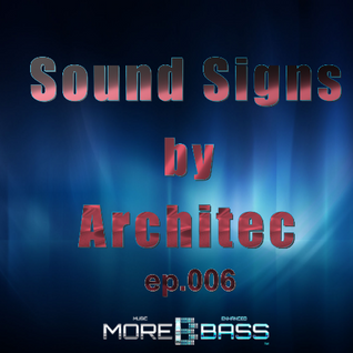 Sound Signs @ morebass by Architec- ep.006