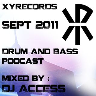 New Drum and Bass Podcast September 2011 - DJ Access for XYR