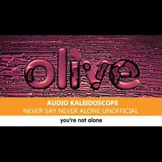 Olive - You're Not Alone (Audio Kaleidoscope Never 5ay Never Alone Unoffcial)