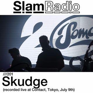 #SlamRadio - 201 - Skudge @ Contact, Tokyo, July 9th