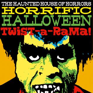 The Haunted House of Horror's Horrific Halloween Twist-a-Rama!